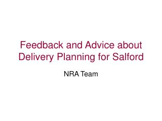 Feedback and Advice about Delivery Planning for Salford