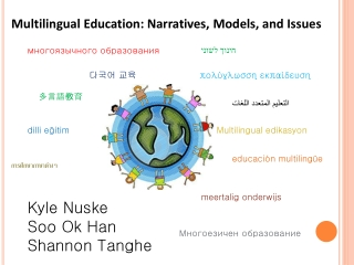 Multilingual Education: Narratives, Models, and Issues