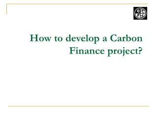 How to develop a Carbon Finance project?