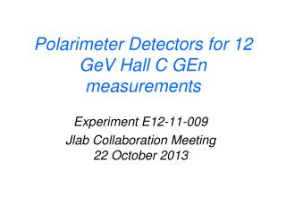 Polarimeter Detectors for 12 GeV Hall C GEn measurements
