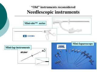 """Old"" instruments reconsidered  Needlescopic instruments"