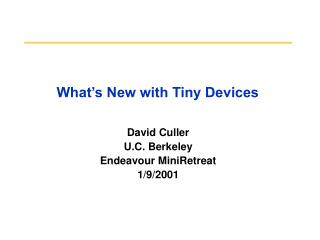 What's New with Tiny Devices