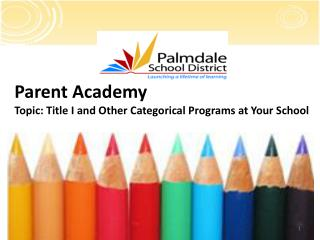Parent Academy Topic: Title I and Other Categorical Programs at Your School