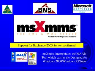 msXmms incorporates the MAAD Tool which carries the Designed for Windows 2000/Windows XP logo