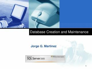 Database Creation and Maintenance