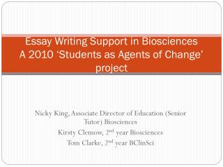 Essay Writing Support in Biosciences A 2010 'Students as Agents of Change' project