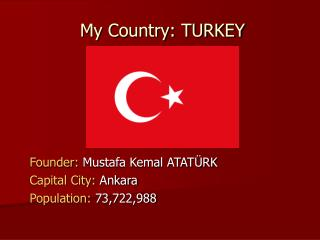 My Country: TURKEY