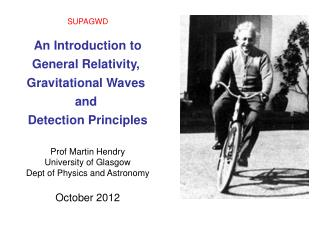 SUPAGWD An Introduction to General Relativity,  Gravitational Waves  and  Detection Principles