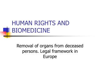 HUMAN RIGHTS AND BIOMEDICINE