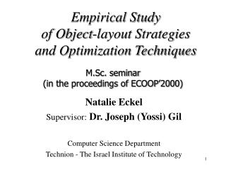 Empirical Study of Object-layout Strategies and Optimization Techniques