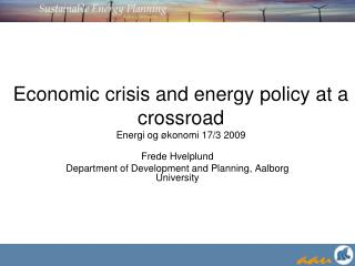 Economic crisis and energy policy at a crossroad Energi og økonomi 17/3 2009