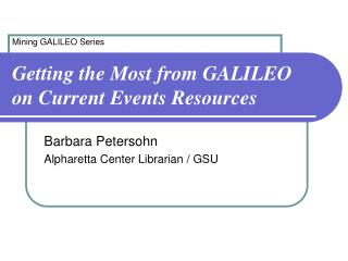 Getting the Most from GALILEO on Current Events Resources
