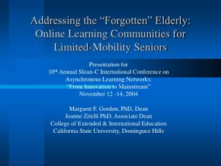 "Addressing the ""Forgotten"" Elderly: Online Learning Communities for Limited-Mobility Seniors"