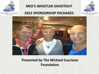 Presented by The Michael Cuccione Foundation