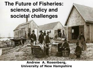 The Future of Fisheries: science, policy and societal challenges