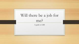 Will there be a job for me?