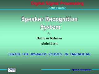 by Habib ur Rehman Abdul Basit CENTER FOR ADVANCED STUDIES IN ENGINERING