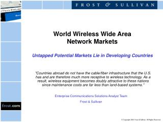 World Wireless Wide Area  Network Markets Untapped Potential Markets Lie in Developing Countries