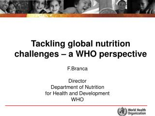 Tackling global nutrition challenges – a WHO perspective