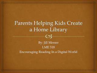 Parents Helping Kids Create a Home Library