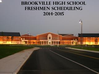 Brookville High School Freshmen Scheduling 2014-2015