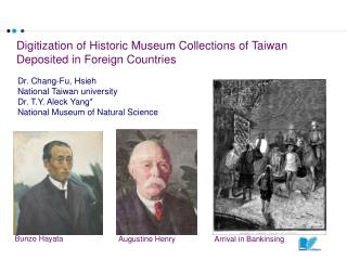 Digitization of Historic Museum Collections of Taiwan  Deposited in Foreign Countries
