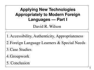 Applying New Technologies Appropriately to Modern Foreign Languages — Part I