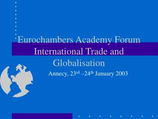 Eurochambers Academy Forum International Trade and Globalisation