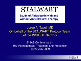 Jorge A. Tavel, MD On behalf of the STALWART Protocol Team  of the INSIGHT Network