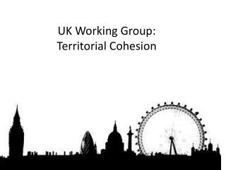 UK Working Group:  Territorial Cohesion