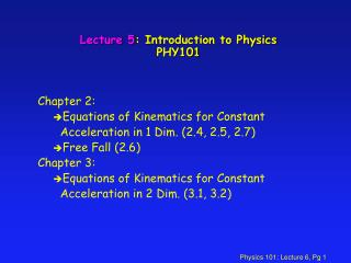 Lecture 5 : Introduction to Physics PHY101