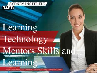 Learning Technology Mentors Skills and Learning