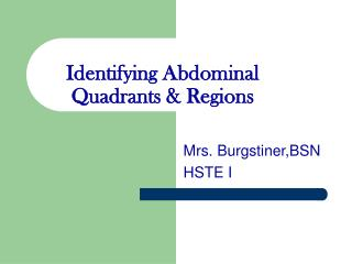 Identifying Abdominal Quadrants & Regions