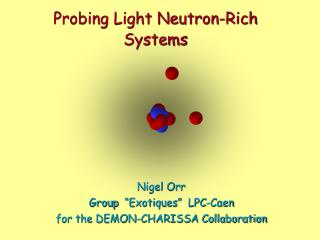 Probing Light Neutron-Rich Systems