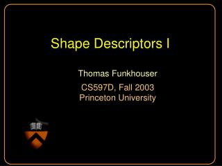 Shape Descriptors I