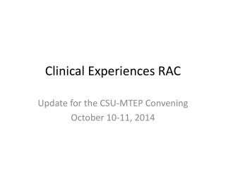 Clinical Experiences RAC
