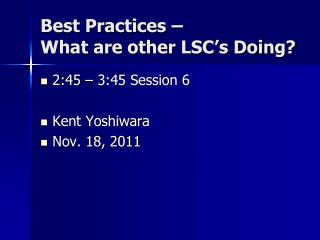 Best Practices –  What are other LSC's Doing?