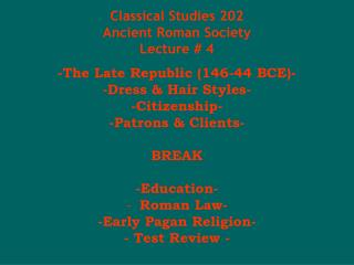 Classical Studies 202 Ancient Roman Society Lecture # 4