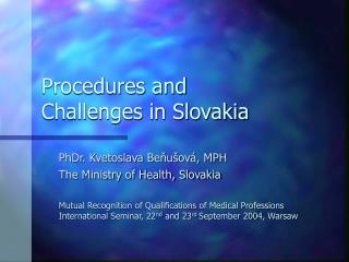 Procedures and  Challenges in Slovakia