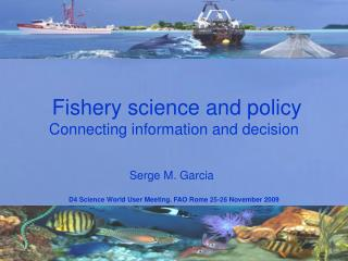 Fishery science and policy Connecting information and decision