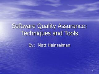 Software Quality Assurance:  Techniques and Tools