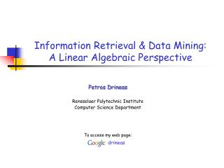 Information Retrieval & Data Mining:  A Linear Algebraic Perspective