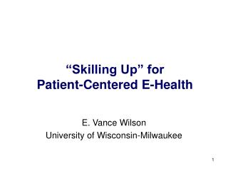 """Skilling Up"" for  Patient-Centered E-Health"