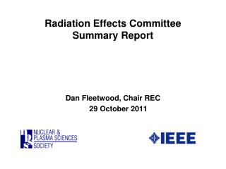 Radiation Effects Committee Summary Report