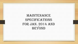 Maintenance Specifications For Jan. 2014 and beyond