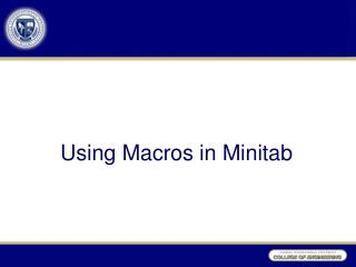 Using Macros in Minitab