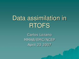 Data assimilation in RTOFS