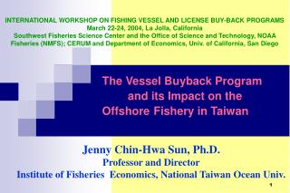 The Vessel Buyback Program    		and its Impact on the  	Offshore 	Fishery in Taiwan