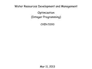Water Resources Development and Management Optimization ( Integer Programming)