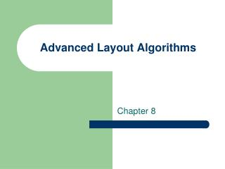 Advanced Layout Algorithms